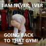 My last visit to the Gym
