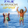 True Warrior Spirit